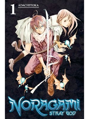 cover image of Noragami: Stray God, Volume 1